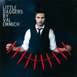Val Emmich, Little Daggers